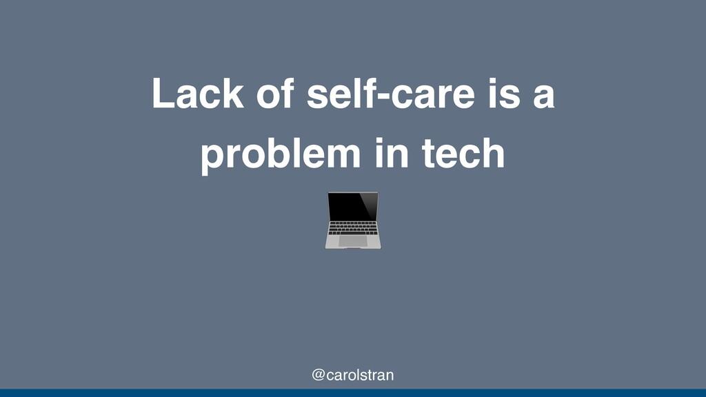 @carolstran Lack of self-care is a problem in t...