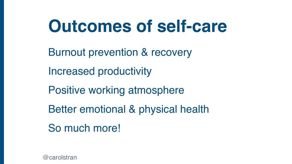 Outcomes of self-care @carolstran Burnout preve...