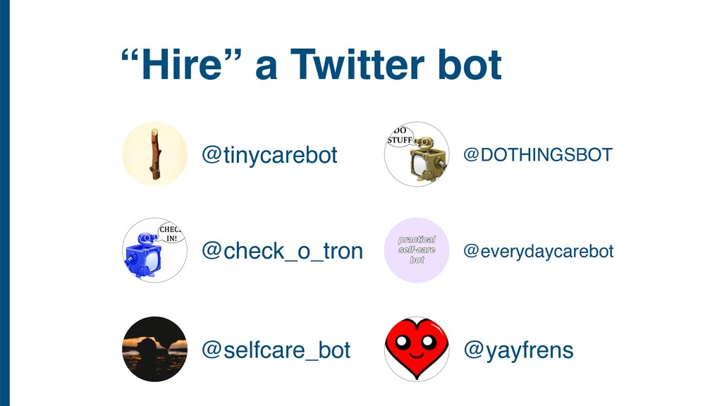 """Hire"" a Twitter bot @tinycarebot @check_o_tron..."