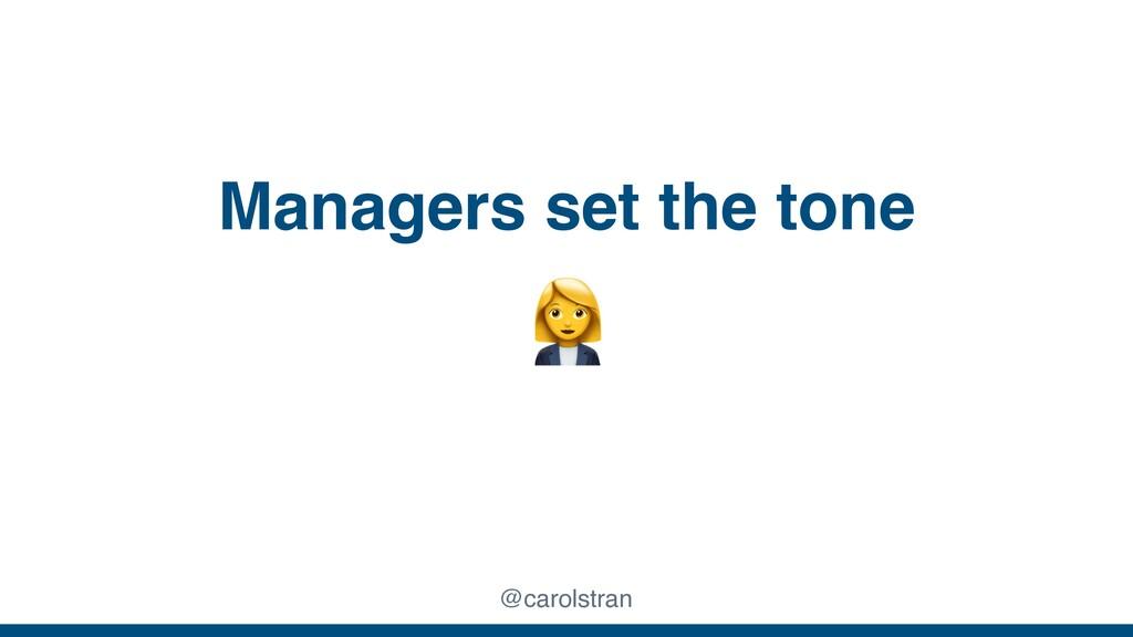 Managers set the tone @carolstran