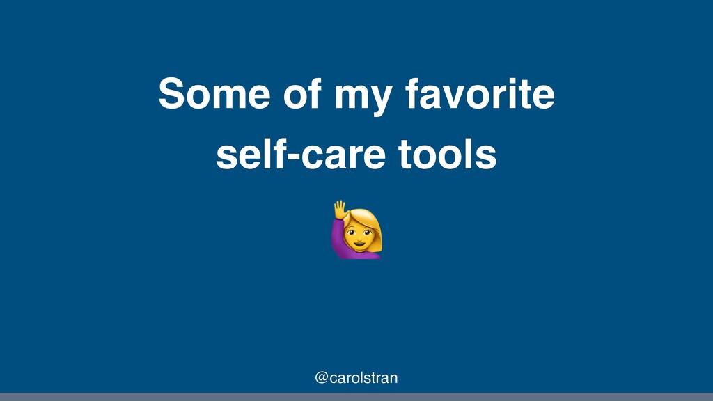 Some of my favorite self-care tools @carolstran