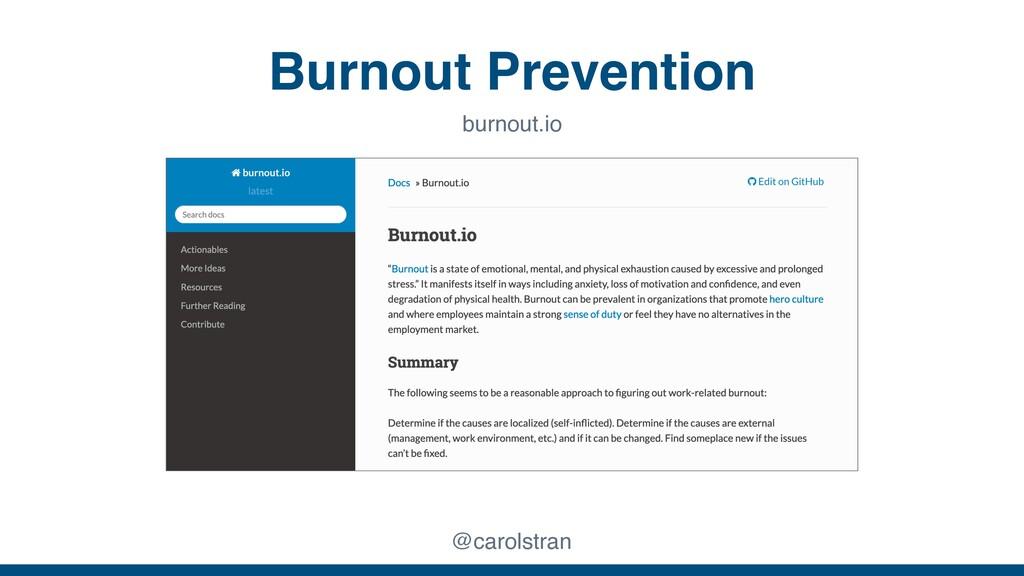 Burnout Prevention @carolstran burnout.io