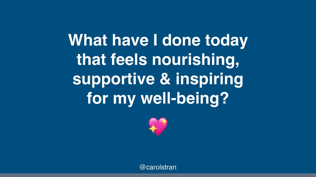 What have I done today that feels nourishing, s...