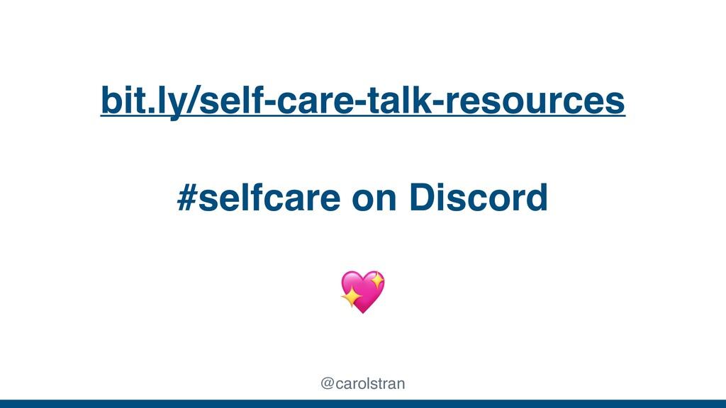 bit.ly/self-care-talk-resources @carolstran #se...