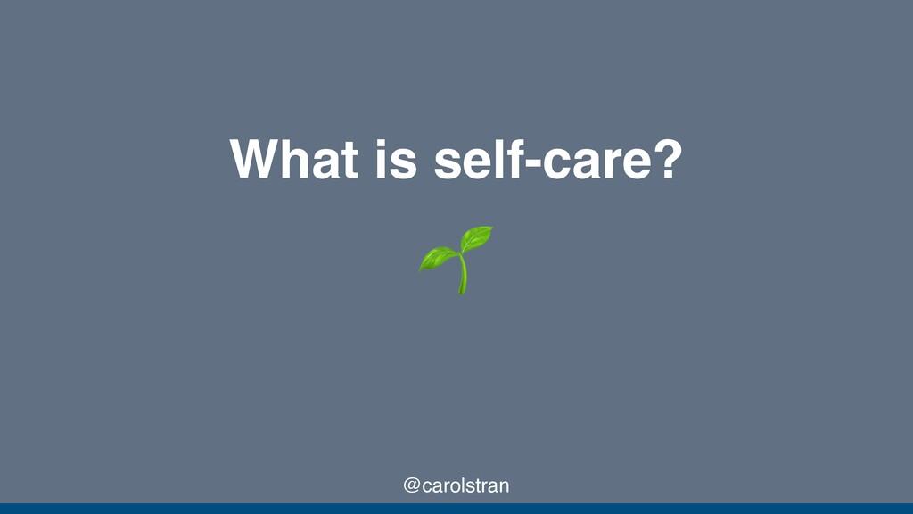@carolstran What is self-care?