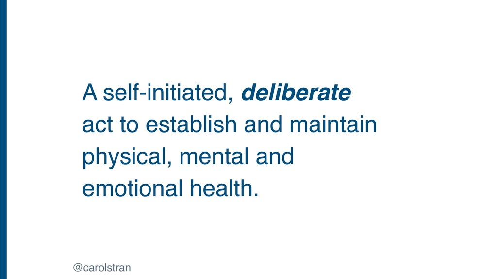 A self-initiated, deliberate act to establish a...