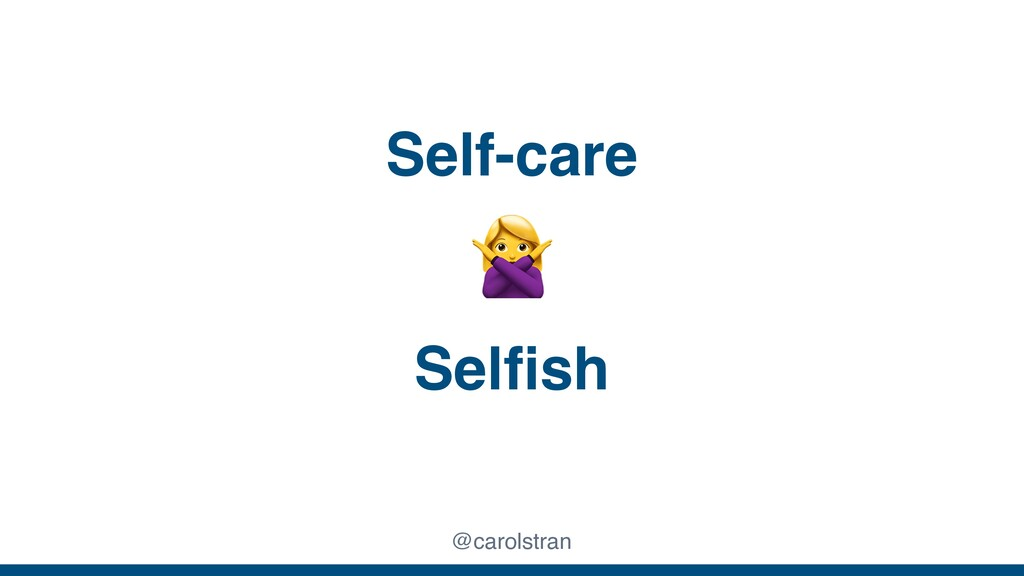 @carolstran Self-care Selfish