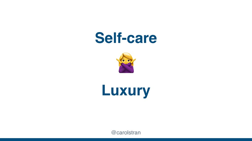 @carolstran Self-care Luxury