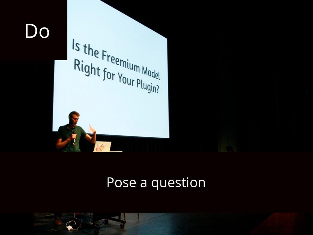 Do Pose a question
