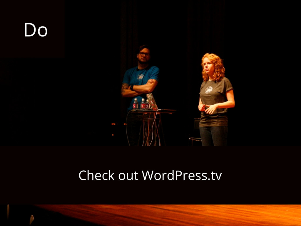 Do Check out WordPress.tv