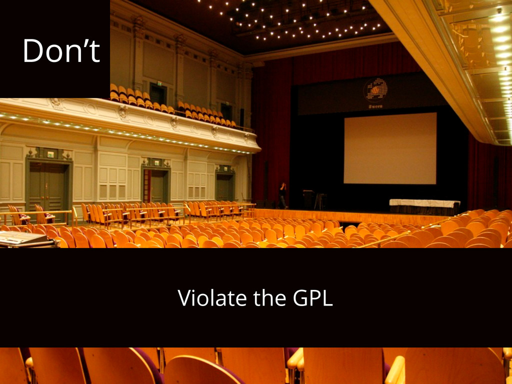 Don't Violate the GPL