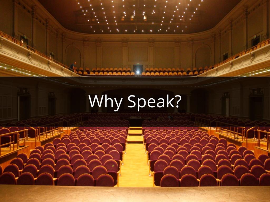 Why Speak?