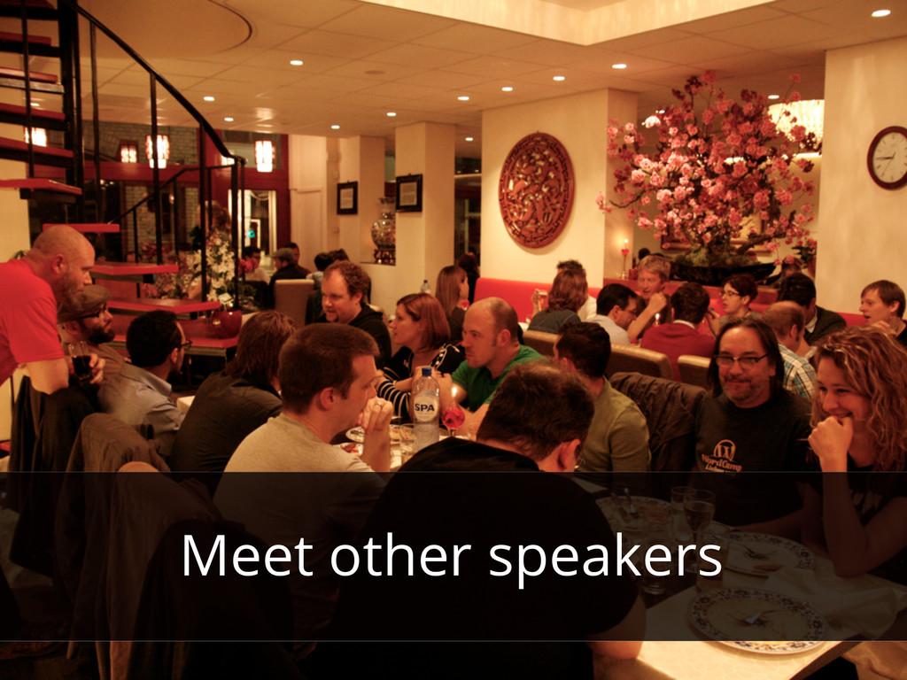 Meet other speakers