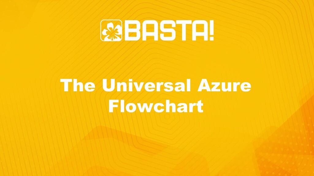 The Universal Azure Flowchart