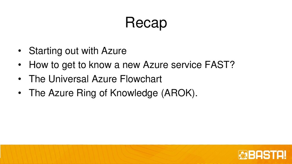 Recap • Starting out with Azure • How to get to...