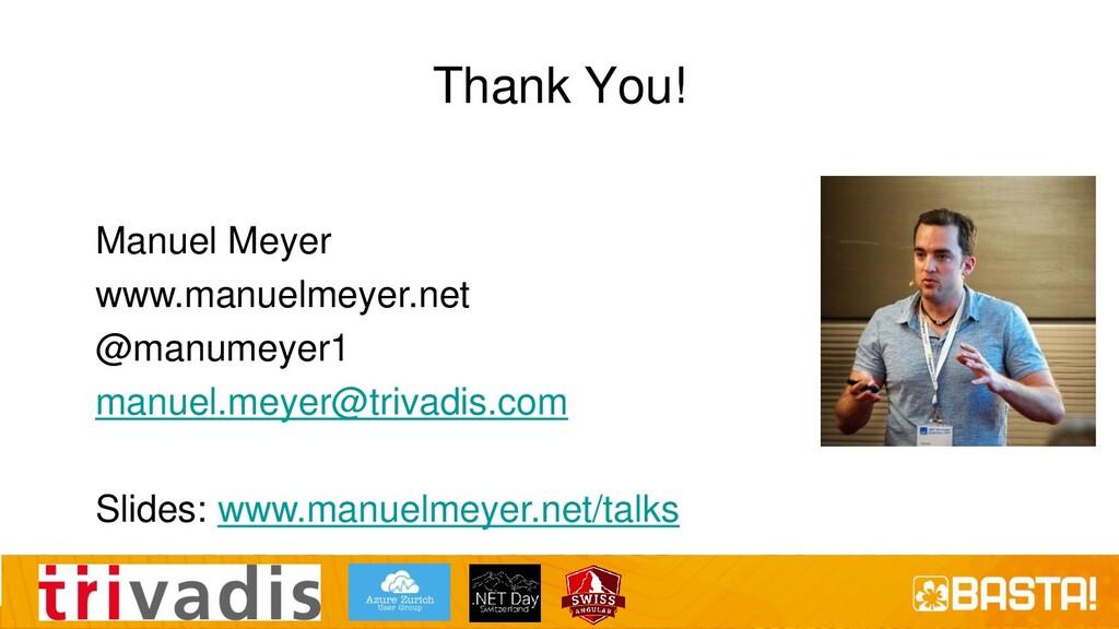 Thank You! Manuel Meyer www.manuelmeyer.net @ma...