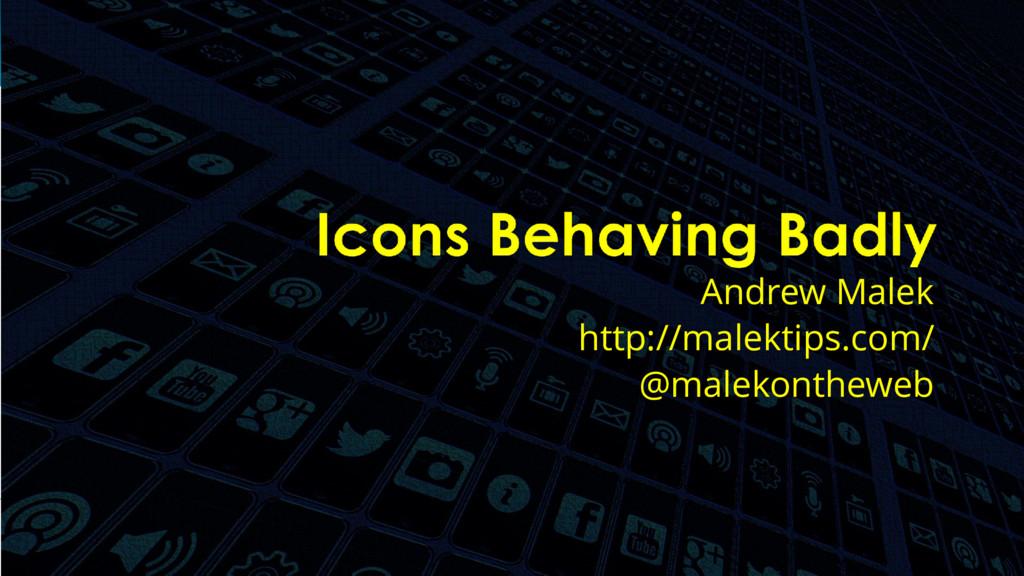 @malekontheweb Andrew Malek http://malektips.co...