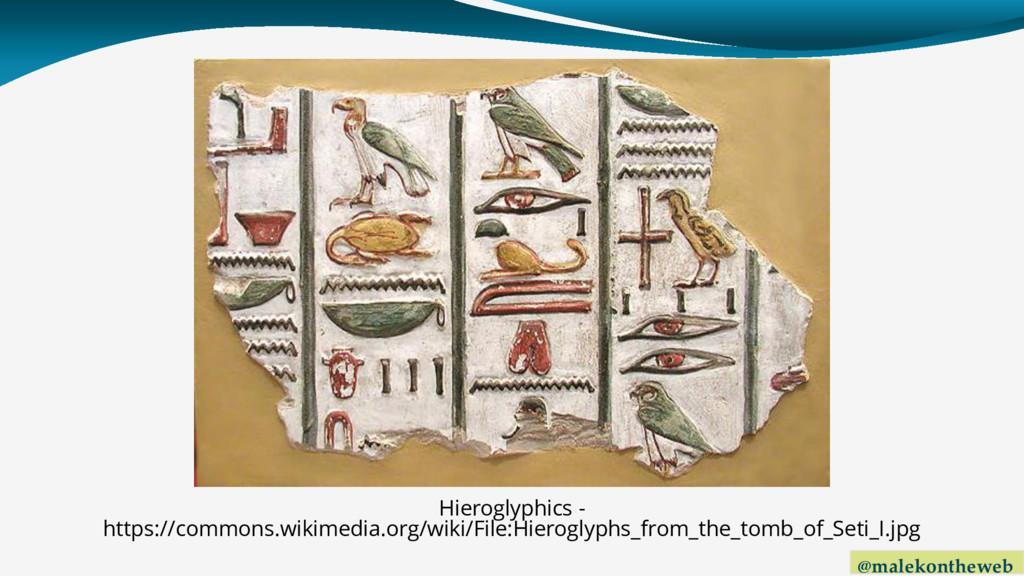 @malekontheweb Hieroglyphics - https://commons....