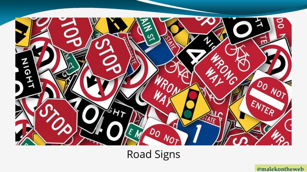 @malekontheweb Road Signs