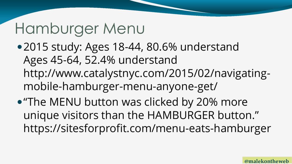 @malekontheweb Hamburger Menu 2015 study: Ages...