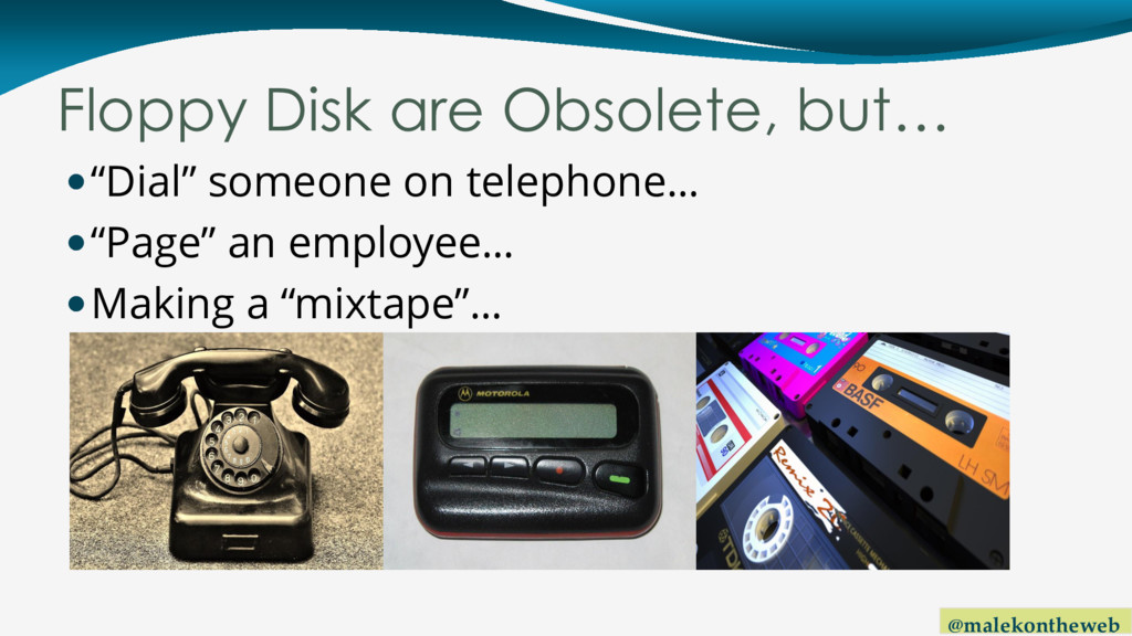 @malekontheweb Floppy Disk are Obsolete, but… ...