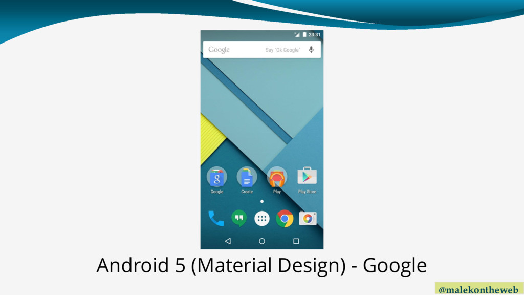 @malekontheweb Android 5 (Material Design) - Go...