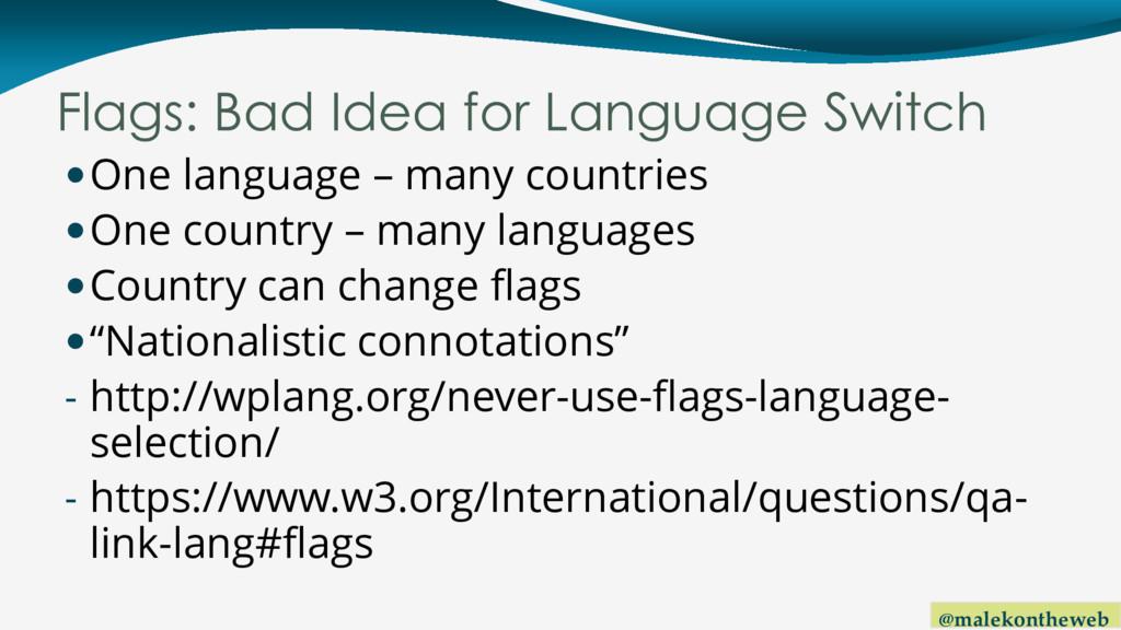 @malekontheweb Flags: Bad Idea for Language Swi...