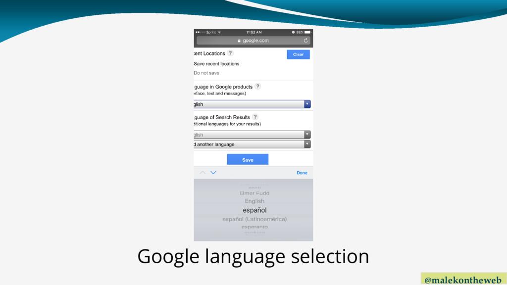 @malekontheweb Google language selection