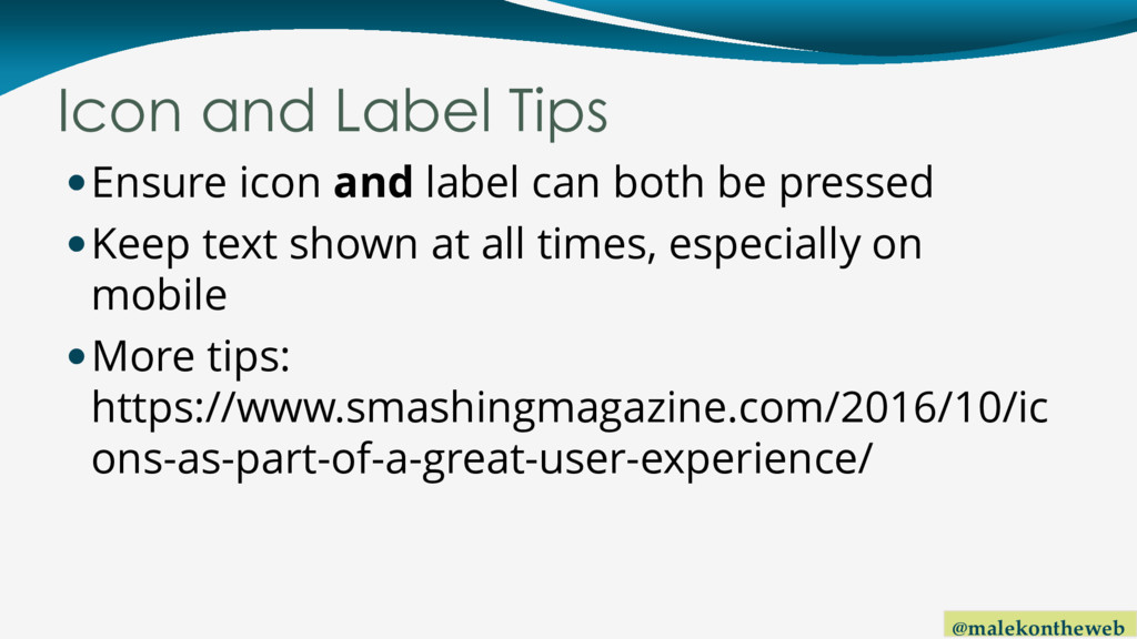 @malekontheweb Icon and Label Tips Ensure icon...