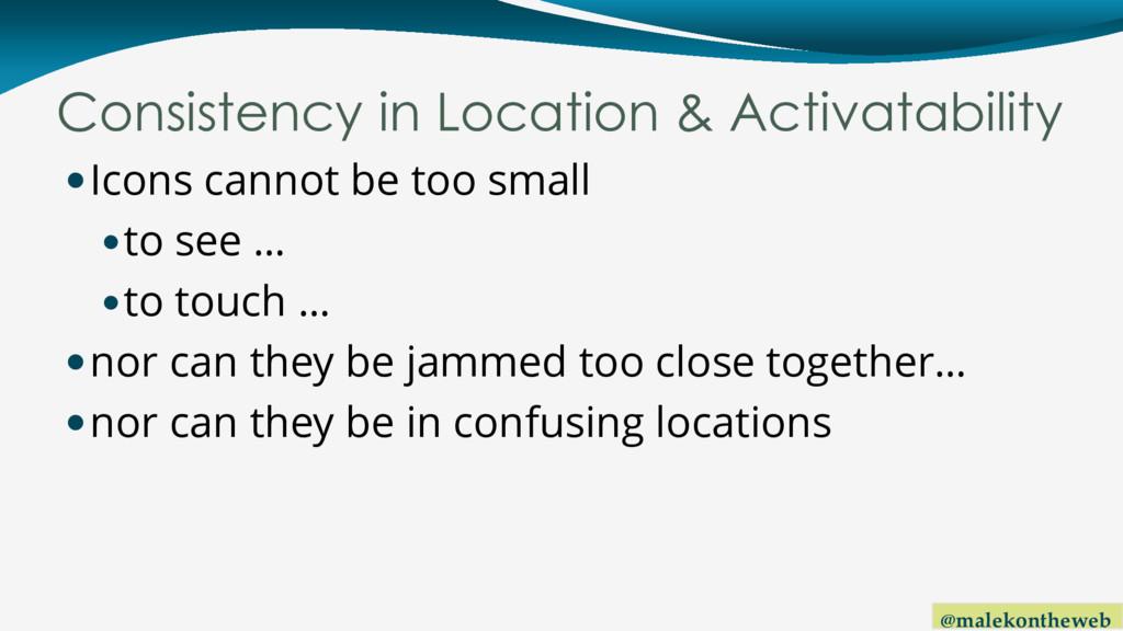 @malekontheweb Consistency in Location & Activa...