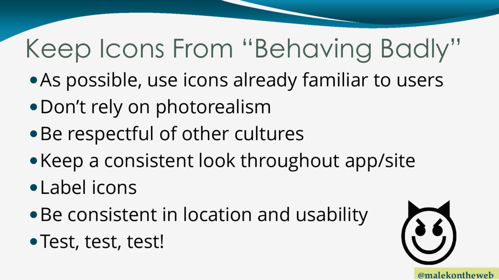 "@malekontheweb Keep Icons From ""Behaving Badly""..."