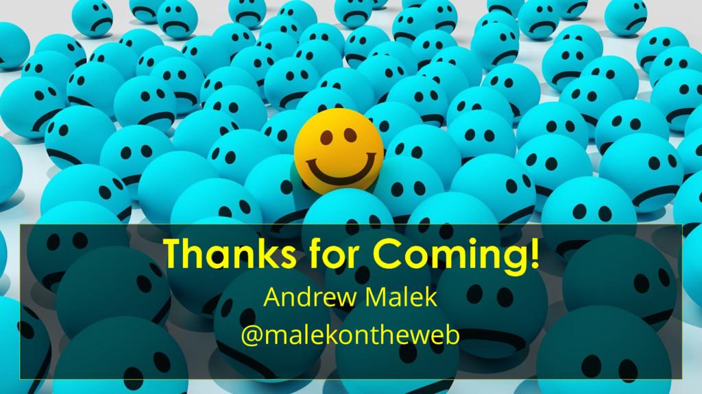 Andrew Malek @malekontheweb
