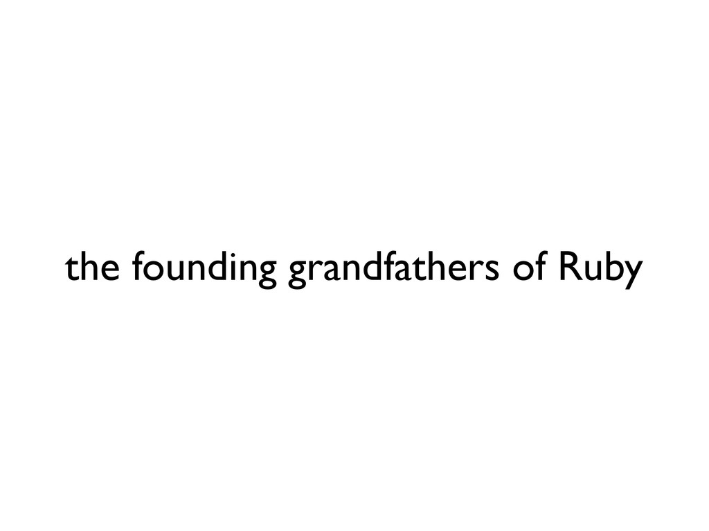 the founding grandfathers of Ruby