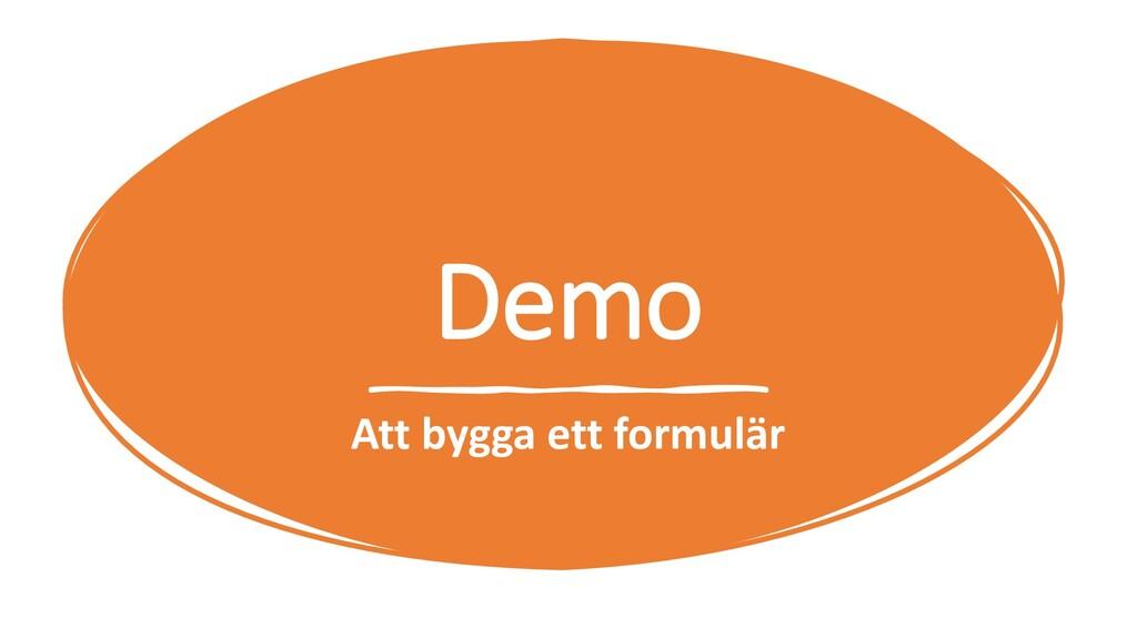 Demo Att bygga ett formulär