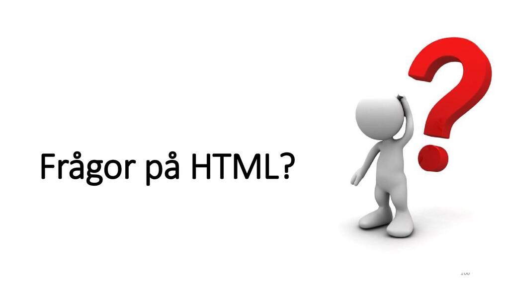Frågor på HTML? 106
