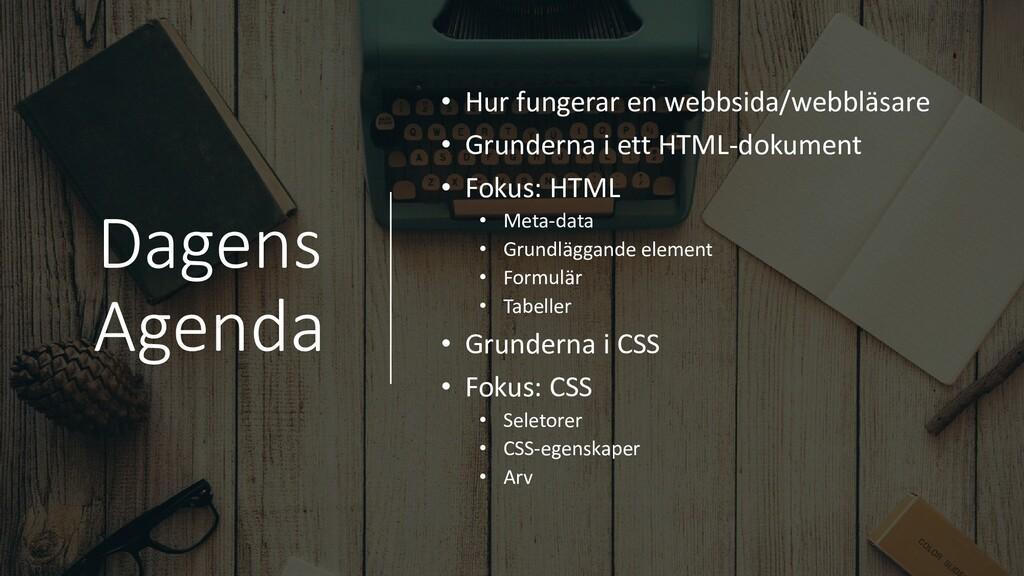 Dagens Agenda • Hur fungerar en webbsida/webblä...