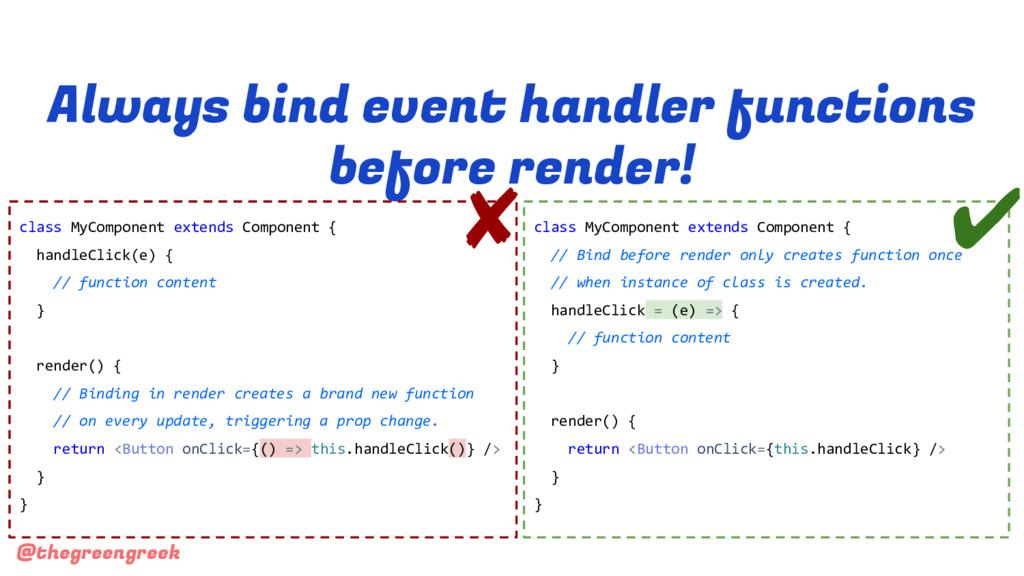 @thegreengreek Always bind event handler functi...