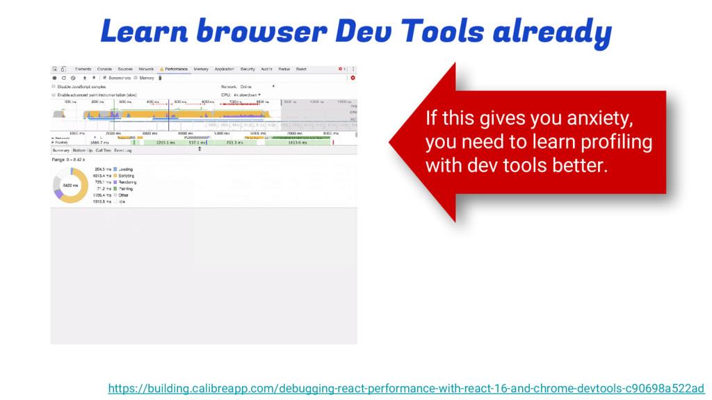 @thegreengreek Learn browser Dev Tools already ...