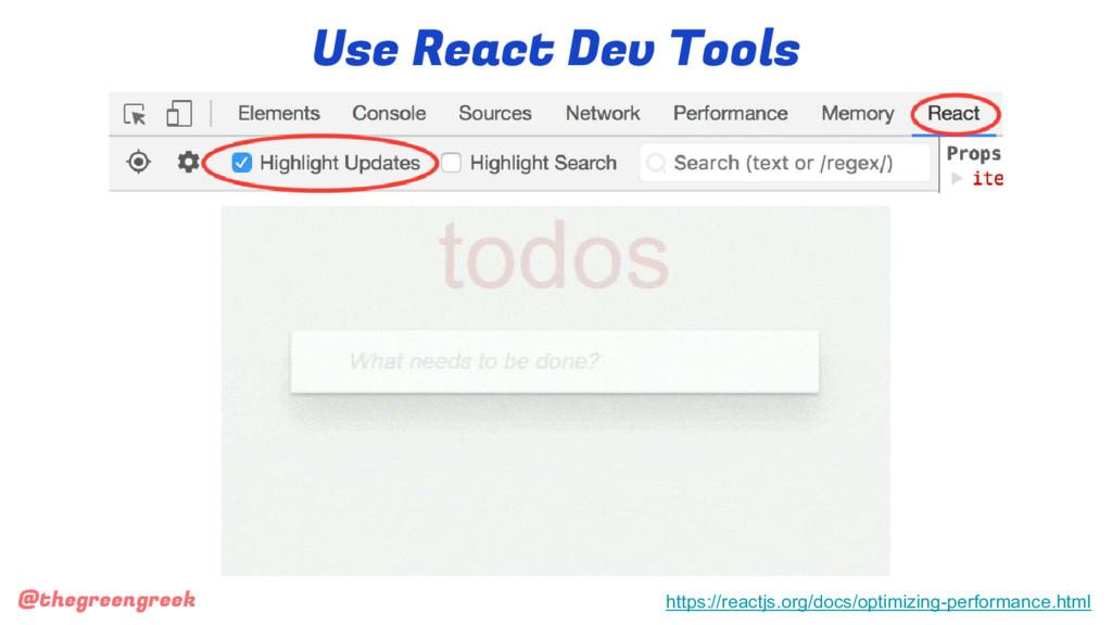 @thegreengreek Use React Dev Tools https://reac...
