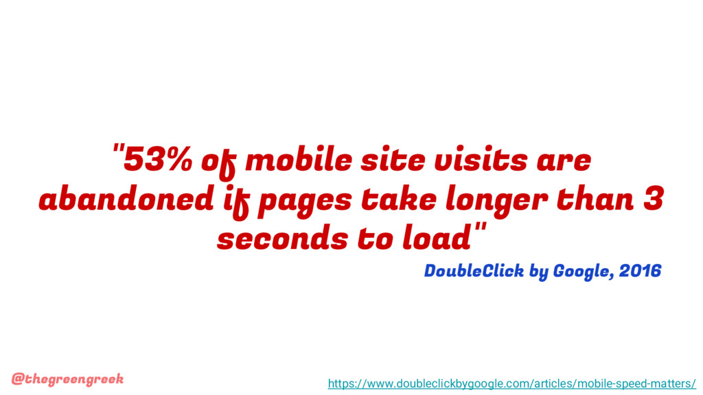 """@thegreengreek """"53% of mobile site visits are a..."""