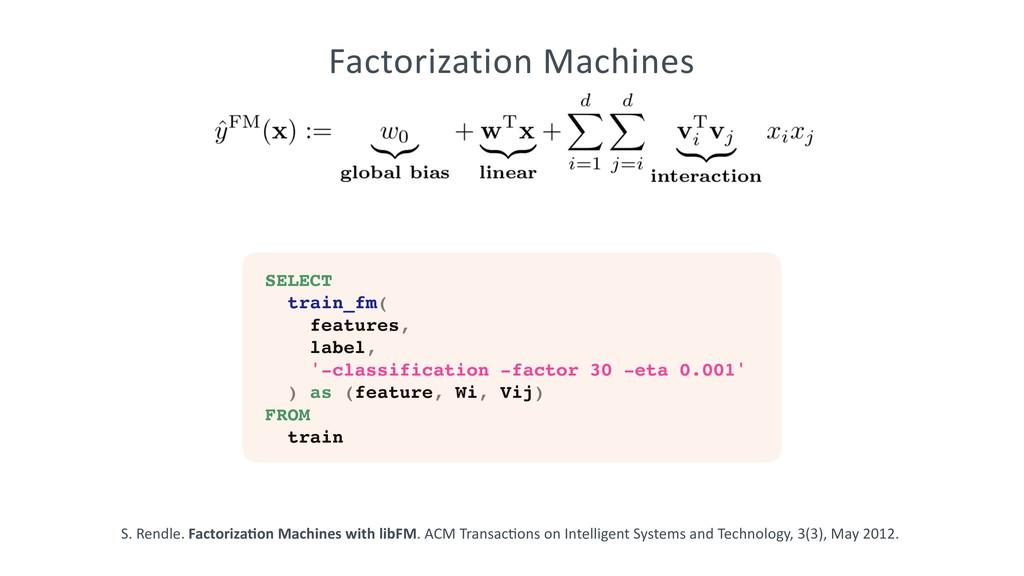 Factorization Machines S. Rendle. Factoriza;on ...