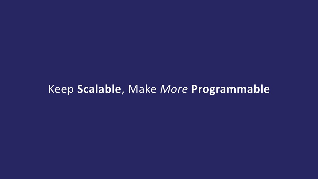 Keep Scalable, Make More Programmable