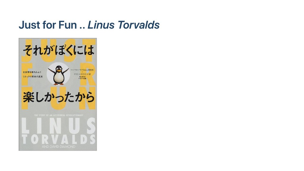 Just for Fun .. Linus Torvalds