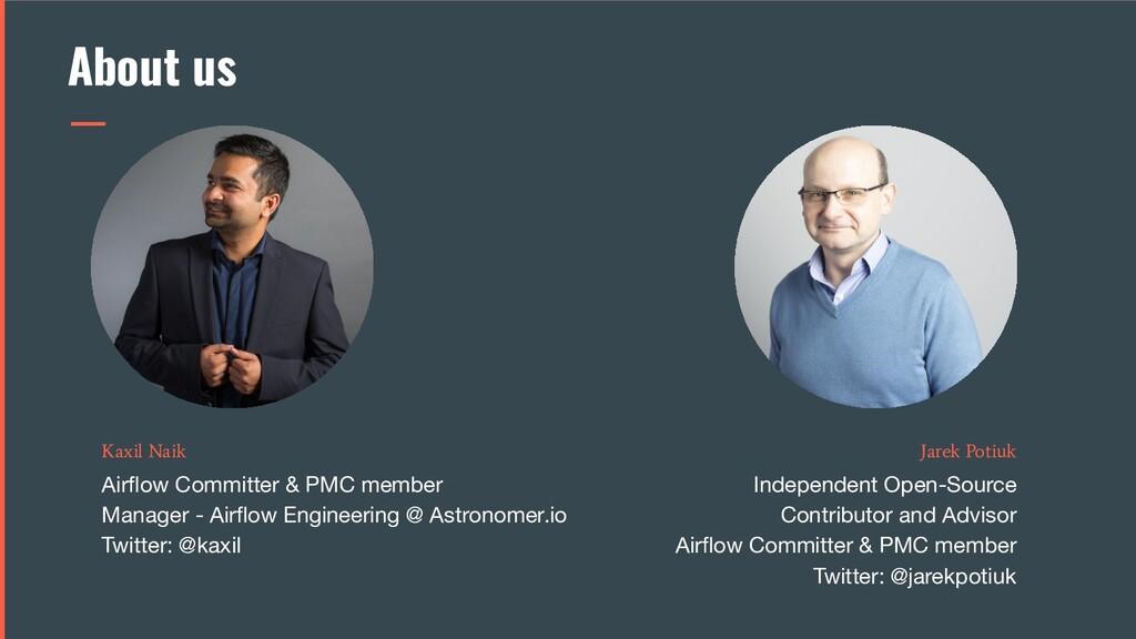 Kaxil Naik Airflow Committer & PMC member Manage...