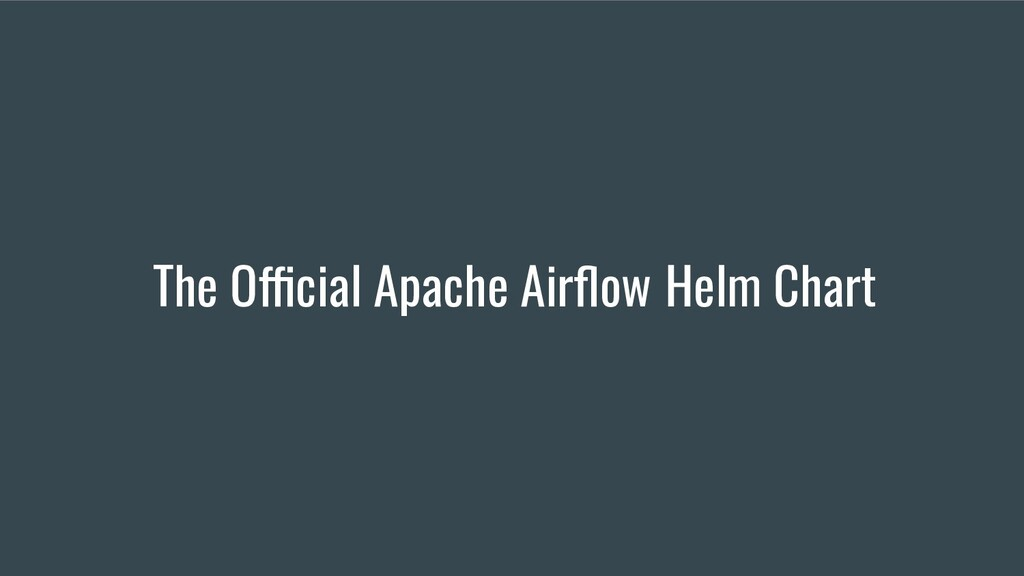 The Official Apache Airflow Helm Chart