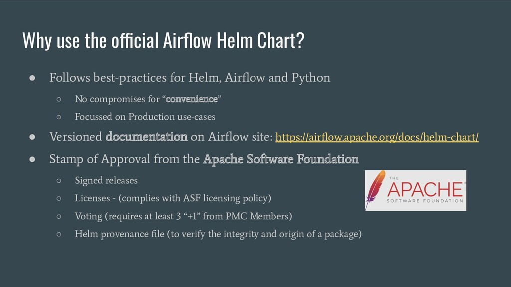 Why use the official Airflow Helm Chart? ● Follo...
