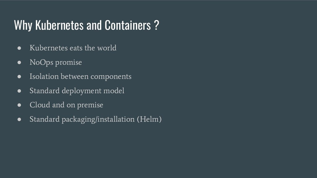 Why Kubernetes and Containers ? ● Kubernetes ea...