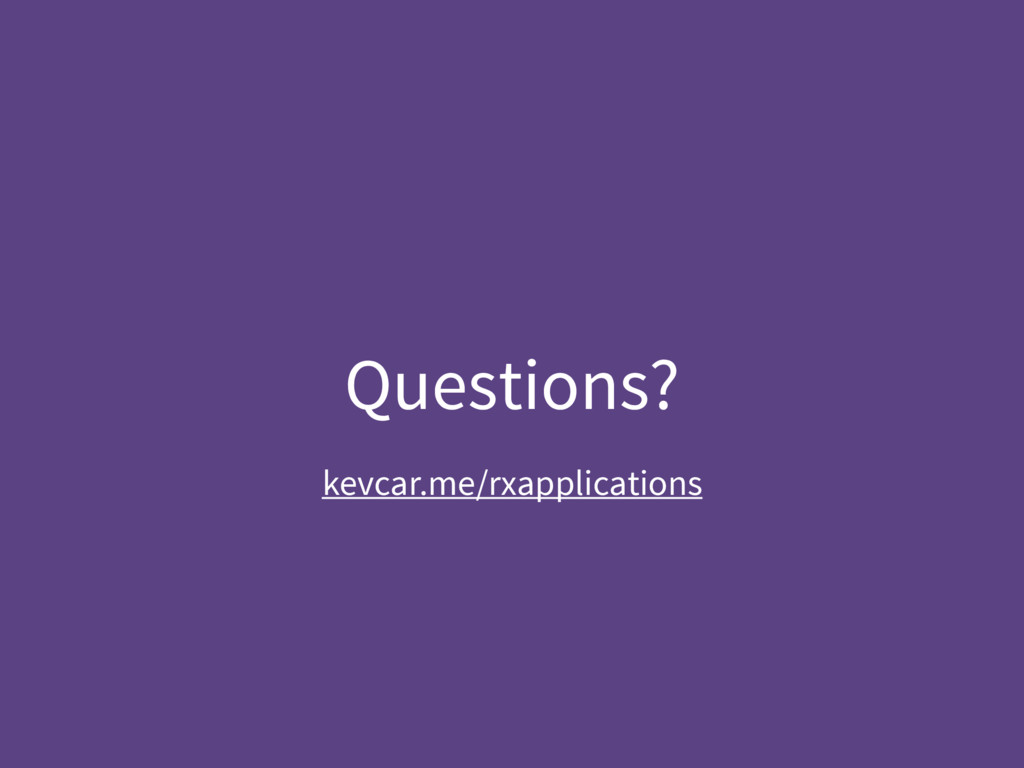 Questions? kevcar.me/rxapplications