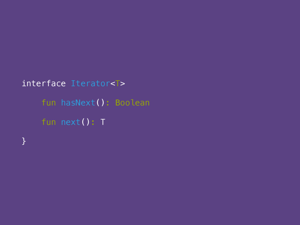 interface Iterator<T> 