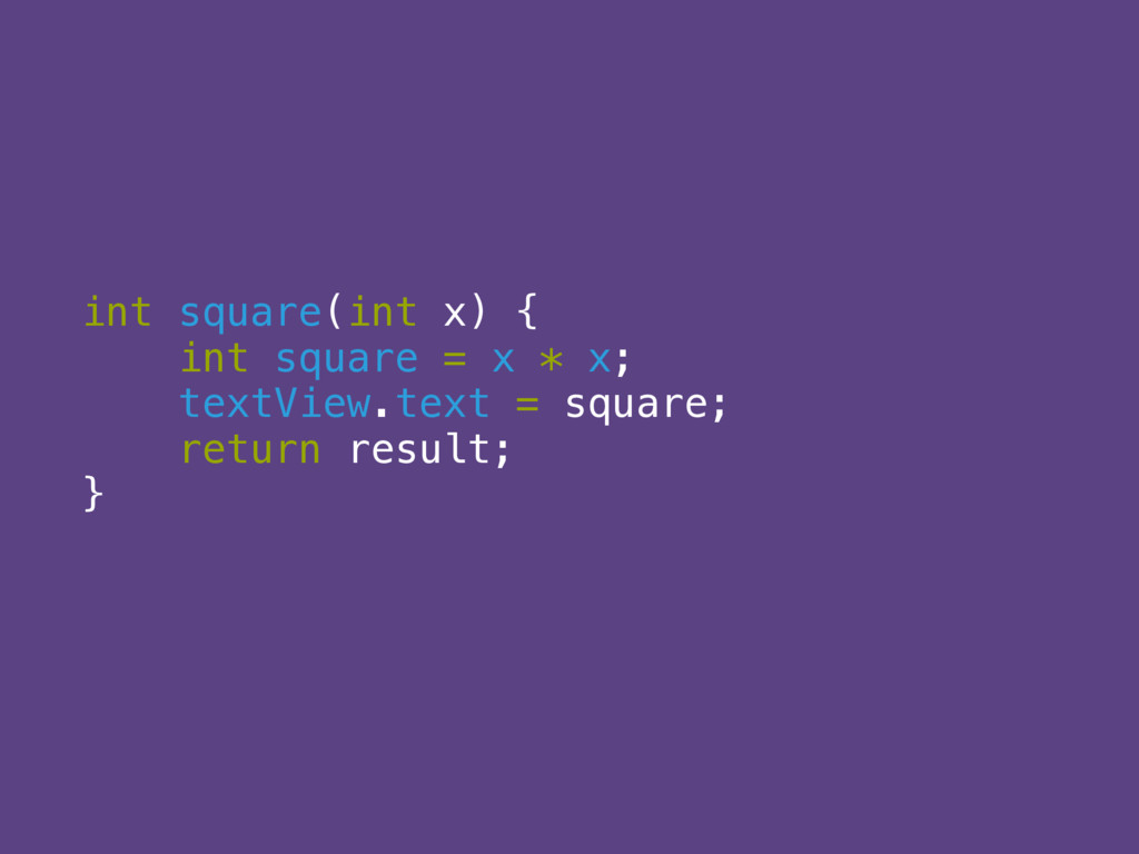 int square(int x) {  int square = x * x;  tex...